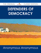 Defenders of Democracy - The Original Classic Edition