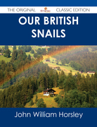 Our British Snails - The Original Classic Edition