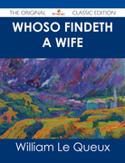 Whoso Findeth a Wife - The Original Classic Edition