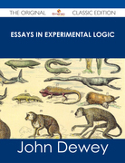 Essays in Experimental Logic - The Original Classic Edition