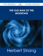 The Old Man of the Mountain - The Original Classic Edition