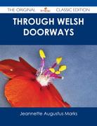 Through Welsh Doorways - The Original Classic Edition