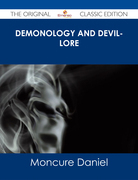 Demonology and Devil-lore - The Original Classic Edition