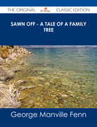 Sawn Off - A Tale of a Family Tree - The Original Classic Edition
