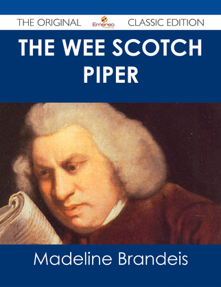The Wee Scotch Piper - The Original Classic Edition