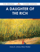 A Daughter of the Rich - The Original Classic Edition