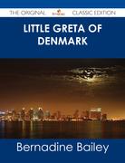 Little Greta of Denmark - The Original Classic Edition