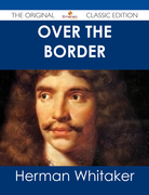 Over the Border - The Original Classic Edition