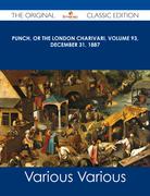 Punch, or the London Charivari, Volume 93, December 31, 1887 - The Original Classic Edition