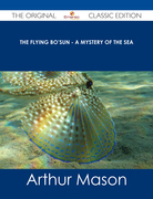 The Flying Bo'sun - A Mystery of the Sea - The Original Classic Edition