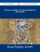 The Rival Campers - or, The Adventures of Henry Burns - The Original Classic Edition