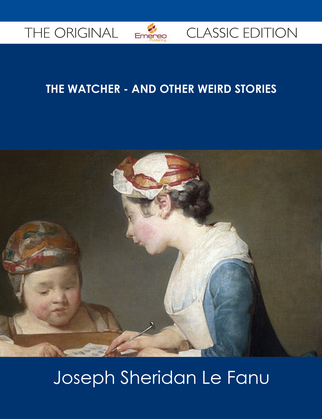 The Watcher - and other weird stories - The Original Classic Edition