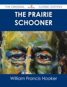 The Prairie Schooner - The Original Classic Edition