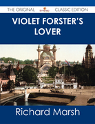 Violet Forster's Lover - The Original Classic Edition