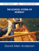 The School System of Norway - The Original Classic Edition