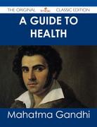A Guide to Health - The Original Classic Edition