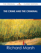 The Crime and the Criminal - The Original Classic Edition