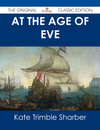 At the Age of Eve - The Original Classic Edition