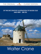 Of the Decorative Illustration of Books Old and New - 3rd ed. - The Original Classic Edition