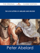 The love letters of Abelard and Heloise - The Original Classic Edition