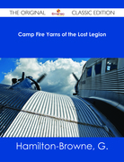 Camp Fire Yarns of the Lost Legion - The Original Classic Edition