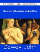 German philosophy and politics - The Original Classic Edition