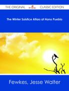 The Winter Solstice Altars at Hano Pueblo - The Original Classic Edition