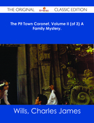 The Pit Town Coronet, Volume II (of 3) A Family Mystery. - The Original Classic Edition