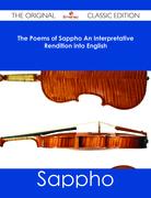 The Poems of Sappho An Interpretative Rendition into English - The Original Classic Edition