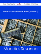 The World Before Them A Novel (Volume 2) - The Original Classic Edition