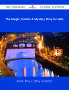 The Magic Curtain A Mystery Story for Girls - The Original Classic Edition