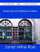 Morag A Tale of the Highlands of Scotland - The Original Classic Edition