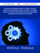 Philippine Progress Prior to 1898 A Source Book of Philippine History to Supply a Fairer View of Filipino Participation and Supplement the Defective Spanish Accounts - The Original Classic Edition