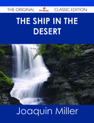 The Ship in the Desert - The Original Classic Edition
