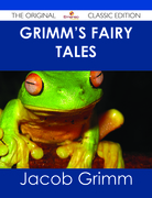 Grimm's Fairy Tales - The Original Classic Edition