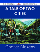 A Tale of Two Cities - The Original Classic Edition