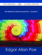 The Works of Edgar Allan Poe ' Volume 2 - The Original Classic Edition