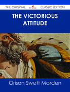 The Victorious Attitude - The Original Classic Edition