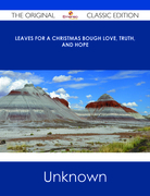 Leaves for a Christmas Bough Love, Truth, and Hope - The Original Classic Edition