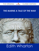 The Marne A Tale of the War - The Original Classic Edition