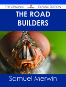 The Road Builders - The Original Classic Edition