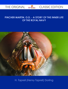 Pincher Martin, O.D. - A Story of the Inner Life of the Royal Navy - The Original Classic Edition