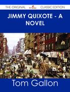 Jimmy Quixote - A novel - The Original Classic Edition