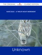 Narcissus - A Twelfe Night Merriment - The Original Classic Edition