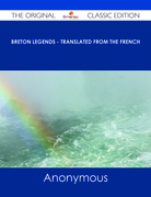 Breton Legends - Translated from the French - The Original Classic Edition