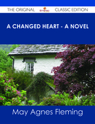 A Changed Heart - A Novel - The Original Classic Edition