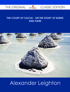The Court of Cacus - Or The Story of Burke and Hare - The Original Classic Edition
