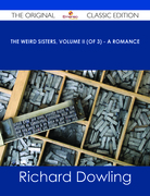 The Weird Sisters, Volume II (of 3) - A Romance - The Original Classic Edition