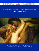How to Read Human Nature - Its Inner States and Outer Forms - The Original Classic Edition