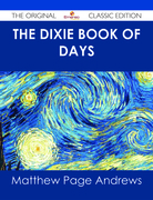 The Dixie Book of Days - The Original Classic Edition